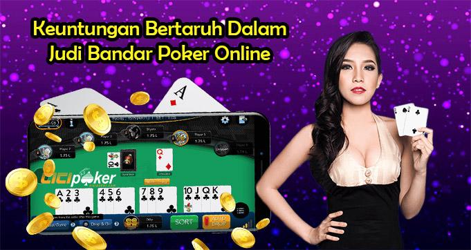 Keuntungan Bertaruh Dalam Judi Bandar Poker Online