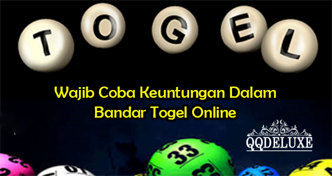 Wajib Coba Keuntungan Dalam Bandar Togel Online